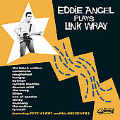 Eddie Angel: Eddie Angel Plays Link Wray *