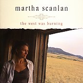 Martha Scanlan: The West Was Burning
