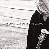 Mary Chapin Carpenter: The Calling