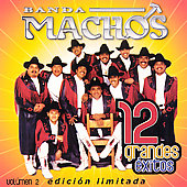 Banda Machos: 12 Grandes Exitos Volumen 2 [Limited]