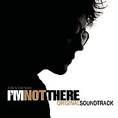 Bob Dylan: I'm Not There [Original Soundtrack]