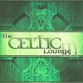 Various Artists: The Celtic Lounge, Vol. 3