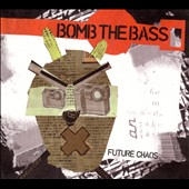 Bomb the Bass: Future Chaos [Slipcase]