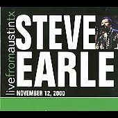 Steve Earle: Live from Austin TX November 12, 2000 [Digipak]