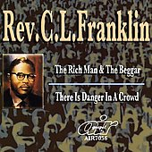 Rev. C.L. Franklin: Rich Man and the Beggar/There Is Danger in a Crowd