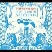 The Features: Some Kind of Salvation [Bonus Track] [Digipak]