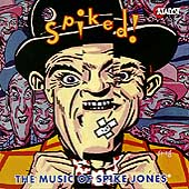 Spike Jones: Spiked!: The Music of Spike Jones