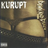 Kurupt: Down and Dirty [PA]