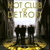 Hot Club of Detroit: It's About That Time