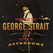 George Strait: For the Last Time: Live from the Astrodome [DVD]