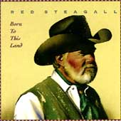 Red Steagall: Born to This Land