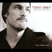 Tony Grey: Unknown Angels [Digipak]