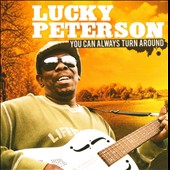 Lucky Peterson: You Can Always Turn Around