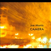 Joe Morris (Guitar): Camera [Digipak]