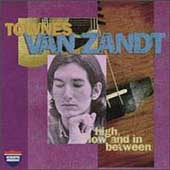 Townes Van Zandt: High, Low and in Between/The Late Great Townes Van Zandt