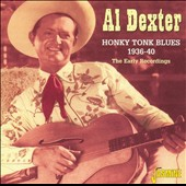 Al Dexter: Honky Tonk Blues 1936-40: The Early Recordings