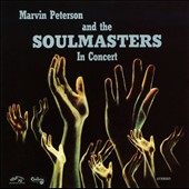 The Soul Masters/Marvin Peterson & The Soulmasters/Marvin