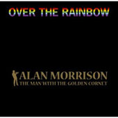 Alan Morrison: Over the Rainbow [Single]