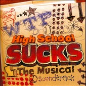 Original Soundtrack: High School Sucks: The Musical