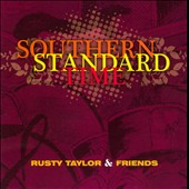 Rusty Taylor/Rusty & Friends: Southern Standard Time