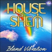 House of Shem: Island Vibration *