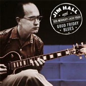 Jim Hall: Good Friday Blues