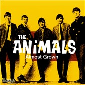 The Animals: Almost Grown