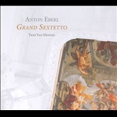 Anton Eberl: Grand Sextetto / Trio Van Hengel