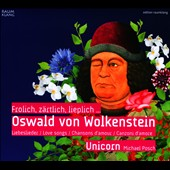 Oswald von Wolkenstein: Fr&#246;hlich, Z&#228;rtlich, Lieplich