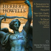 Herbert Howells: Requiem; Te Deum Laudamus et al. / Gloriae Dei Cantores