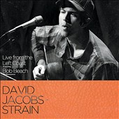 David Jacobs-Strain/Bob Beach: Live from the Left Coast