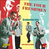The Four Freshmen: Graduation Day: Four Complete Albums