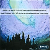 Sounds Of North: Two Centuries Of Canadian Piano Music / Elaine Keillor
