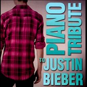 Various Artists: Piano Tribute To Justin Bieber