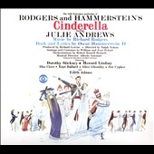 Rodgers and Hammerstein's Cinderella - The CBS TV production / Julie Andrews, Dorothy Stickney, Howard Lindsay