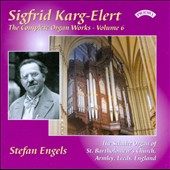 Sigfrid Karg-Elert: The Complete Organ Works, Vol. 6