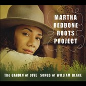 Martha Redbone Roots Project/Martha Redbone: The Garden of Love: Songs of William Blake