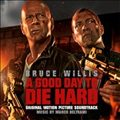 Marco Beltrami: A  Good Day to Die Hard [Original Motion Picture Soundtrack]