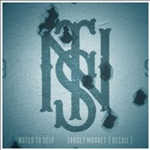 Notes to Self: Target Market [Recoil]