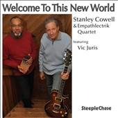 Empathlectrik Quartet/Stanley Cowell/Vic Juris: Welcome to This New World