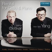 Recital for Cello & Piano of works by Kodaly, Schubert, Dohnanyi, Kreisler, Brahms / Adrian Oetiker, cello; Wen-Sinn Yang, piano