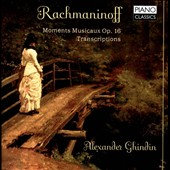 Rachmaninoff: Moments Musicaux Op. 16; Transcriptions / Alexander Ghindin, piano