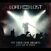 Lord of the Lost: We Give Our Hears: Live auf St. Pauli [Deluxe Edition] [Digipak] *