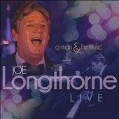Joe Longthorne: Live: A Man & His Music