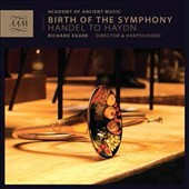 Birth of the Symphony: Handel to Haydn, plus Richter, Stamitz, Mozart / Academy of Ancient Music