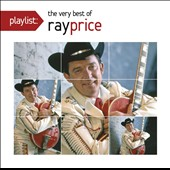 Ray Price: Playlist: The Very Best of Ray Price