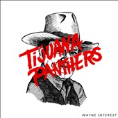 Tijuana Panthers: Wayne Interest [Digipak]