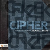 Michael J. Evans (b.1964): Cipher, variations on a theme by Mendelssohn / Karolina Rojahn, piano; Kyle Milner, spoken word