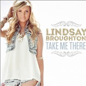 Lindsay Broughton: Take Me There *