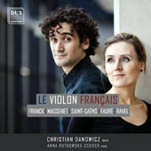 Le Violon Français:' Works for Violin & Piano by Franck, Massenet, Saint-Saëns, Fauré & Ravel / Christian Danowicz, violin; Anna Rutkowska-Schock, piano